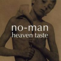 No-Man: 'Heaven Taste'