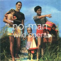 No-Man: 'Wild Opera'