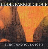 Eddie Parker Group: 'Everything You Do to Me'
