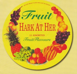 Fruit: 'Hark At Her'