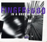 Fingerfood: 'In A Broken Dream'