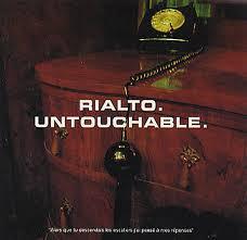 Rialto: ''Untouchable'