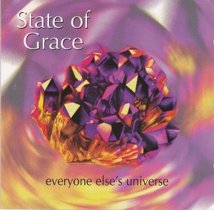 State Of Grace: 'Everyone Else's Universe'