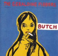 The Geraldine Fibbers; 'Butch'