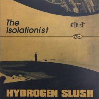 The Isolationist: 'Hydrogen Slush'