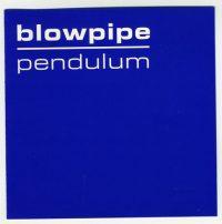 Blowpipe: 'Pendulum'