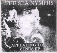 The Sea Nymphs: 'Appealing to Venus' EP