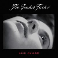 The Judas Factor: 'Kiss Suicide'