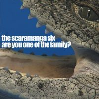 The Scaramanga Six: 'Are You One of the Family?'