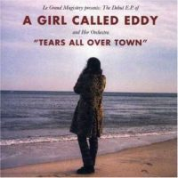 A Girl Called Eddy: 'Tears All Over Town' EP