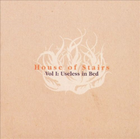 Various Artists: 'House of Stairs Vol. 1 - Useless in Bed'