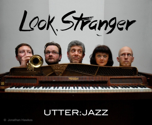 Utter:Jazz: 'Look, Stranger'