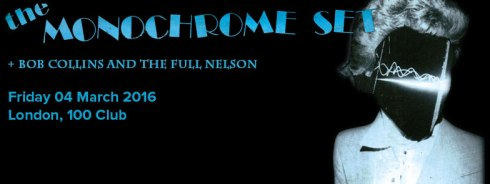 The Monochrome Set + Bob Collins & The Full Nelson + The Wimmins Institute, 4th March 2016