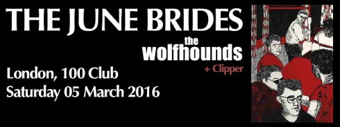 The June Brides + The Wolfhounds + Clipper, 5th March 2016
