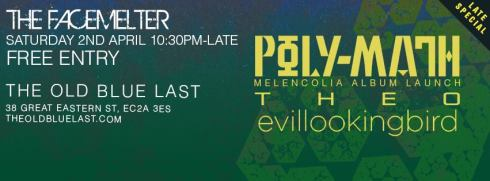 Poly-Math + Theo + evillookingbird @ The Facemelter, 2nd April 2016