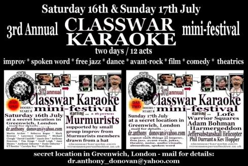 Classwar Karaoke mini-festival, Greenwich, 16th-17th July 2016