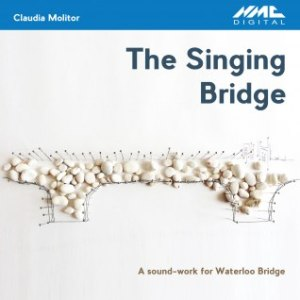 Claudia Molitor: 'The Singing Bridge'