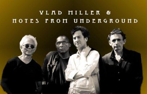 Vlad Miller/Notes From Underground, 6th October 2016