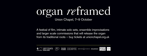 Organ Reframed, 7th-9th October 2016