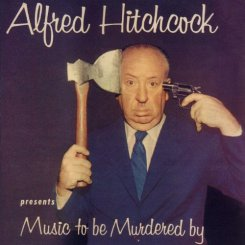 Alfred Hitchcock's 'Music To Be Murdered By'
