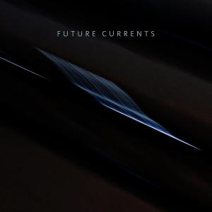 Future Currents: 'Future Currents' EP