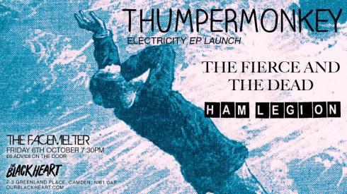 Thumpermonkey + The Fierce & The Dead + Ham Legion, 6th October 2017