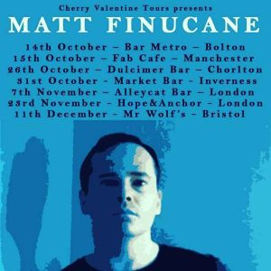 Matt Finucane on tour, October-December 2017