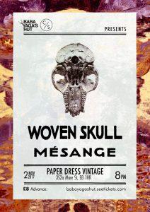 Woven Skull + Mesange, 2nd November 2017
