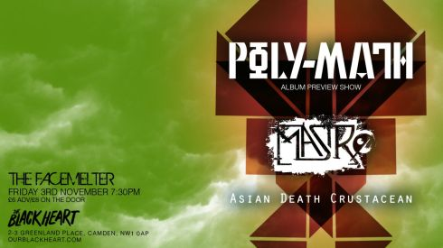 The Facemelter: Poly-Math + Masiro + Asian Death Crustacean, 3rd November 2017