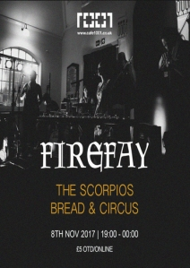 Firefay + The Scorpios + Bread And Circus, 8th November 2017