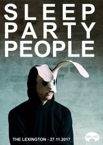 Sleep Party People, 27th November 2017