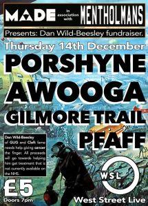 Dan Wild-Beesley Fundraiser: Porshyne + AWOOGA + Gilmore Trail + Pfaff, 14th December 2017