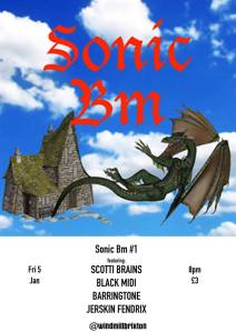 Sonic Bm #1 (Scotti Brains + Black Midi + Barringtone + Jerskin Fendrix), 5th January 2018