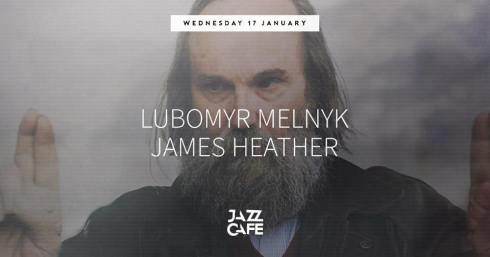 Lubomyr Melnyk + James Heather, 17th January 2018