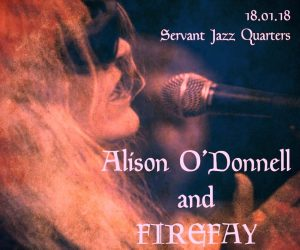 Alison O'Donnell & Firefay, 18th January 2018