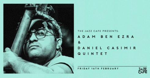 Adam Ben Ezra + Dan Casimir Quintet, 16th February 2018