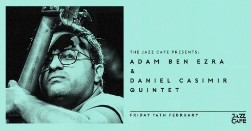 Adam Ben Ezra + Dan Casimir Quintet, 16th February 2018