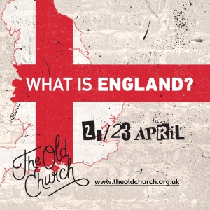 'What Is England?', 20th-23rd April 2018