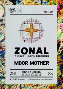 Zonal + Moor Mother, 26th April 2018