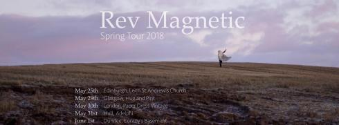 Rev Magnetic on tour, 25th May to 1st June 2018