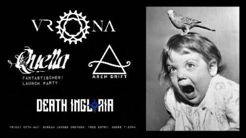 Quella + Vrona + Aren Drift + Death Ingloria, 25th May 2018
