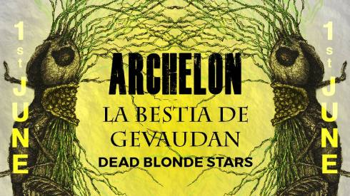 The Facemelter: Archelon + La Bestia de Gevaudan + DeadBlondeStars, 1st June 2018