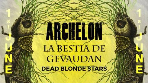 The Facemelter: Archelon + La Bestia de Gevaudan + DeadBlondeStars, 1st June 2018