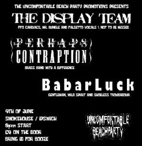 The Display Team + Perhaps Contraption + Babar Luck, 9th June 2018