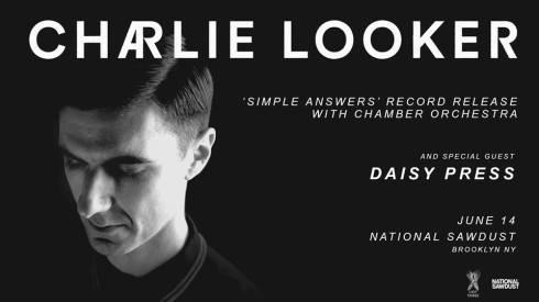 Charlie Looker + Daisy Press, 14th June 2018