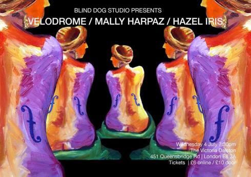 Velodrome + Mally Harpaz + Hazel Iris, 4th July 2018