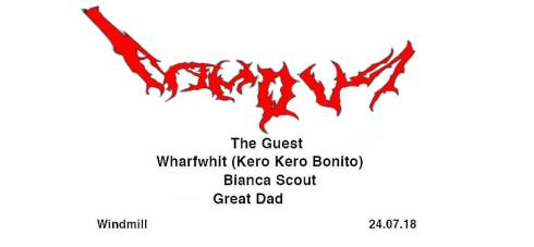 Famous + The Guest + Wharfwit + Bianca Scout + Great Dad, 24th July 2018