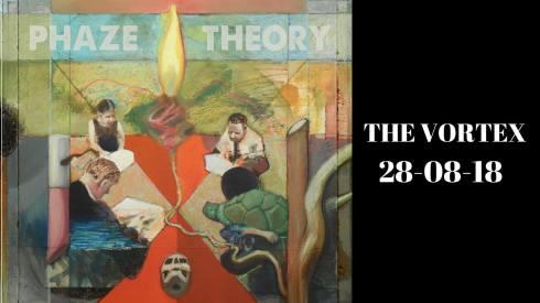 Phaze Theory, 28th August 2018