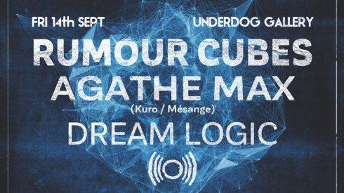 Rumour Cubes + Agathe Max + Dream Logic, 14th September 2018