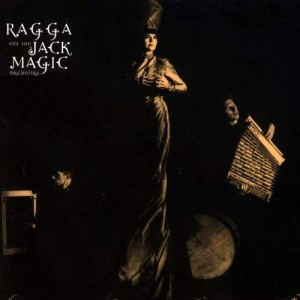 Ragga & The Jack Magic Orchestra: 'Ragga & The Jack Magic Orchestra'